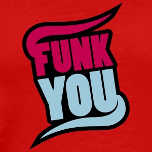Funk You T-Shirts - Men's Premium T-Shirt