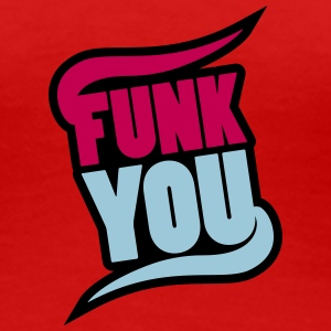 Funk You Women's T-Shirts - Women's Premium T-Shirt