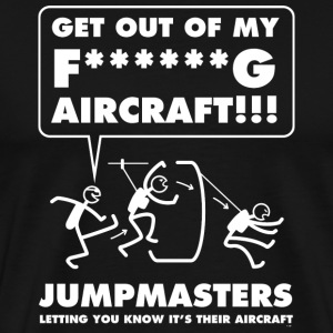 Jumpmasters - Letting You Know It's Their Aircraft - Men's Premium T-Shirt