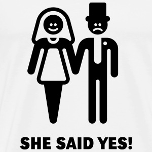 She said yes! (Wedding / Marriage) T-Shirts - Men's Premium T-Shirt