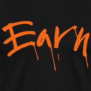 Hard 2 Earn - Men's Premium T-Shirt