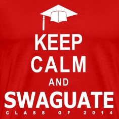 Keep Calm and SWAGuate 2014 T-Shirts