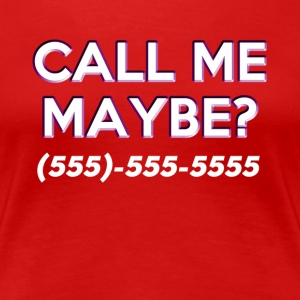 Call Me Maybe? Women's T-Shirts - Women's Premium T-Shirt