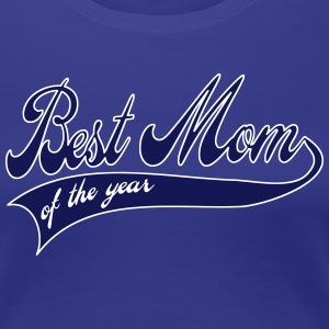 best mom of the year - Mother's day gift Women's T-Shirts - Women's Premium T-Shirt