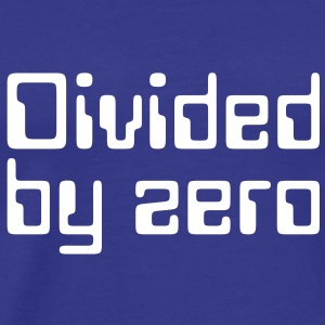 Computer Quotes: Divided by zero - Men's Premium T-Shirt