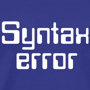 Computer Quotes: Syntax error - Men's Premium T-Shirt