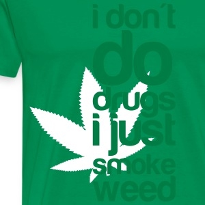I Do Weed T-Shirts - Men's Premium T-Shirt