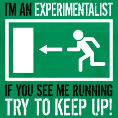 Experimentalist - try to keep up! (Slick print)