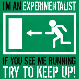 Experimentalist - try to keep up! (Slick print) - Men's Premium T-Shirt