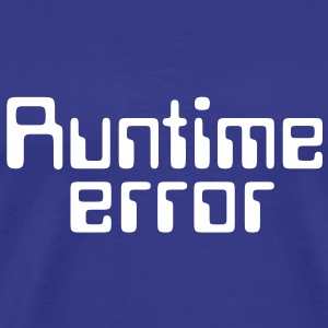 Computer Quotes: Runtime Error - Men's Premium T-Shirt