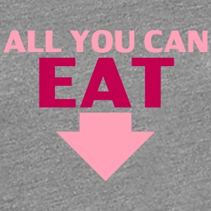 All You Can Eat Women's T-Shirts - Women's Premium T-Shirt