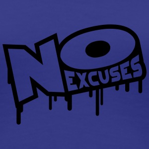 No Excuses Women's T-Shirts - Women's Premium T-Shirt