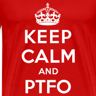 Design ~ Keep Calm and PTFO (Red)