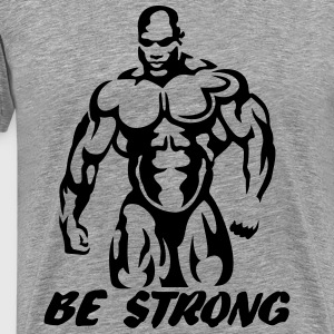 Be strong T-Shirts - Men's Premium T-Shirt