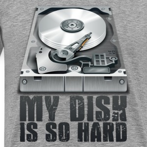My Disk is So Hard - Men's Premium T-Shirt