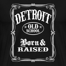 Old School Detroit - Born and Raised T-Shirts