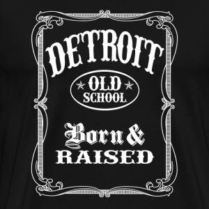Old School Detroit - Born and Raised T-Shirts - Men's Premium T-Shirt
