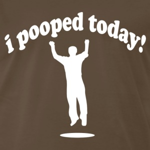 I Pooped Today! - Men's Premium T-Shirt