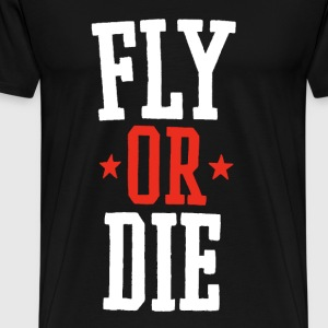 Fly or Die Tee - Men's Premium T-Shirt