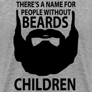 theres a name for people without beards Children T-Shirts - Men's Premium T-Shirt