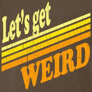 Vintage Let's Get Weird (distressed design) - Men's Premium T-Shirt