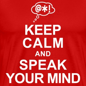 Keep Calm and Speak Your Mind T-Shirts - Men's Premium T-Shirt