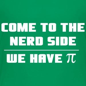 Come to the Nerd Side. We have PI Kids' Shirts - Kids' Premium T-Shirt