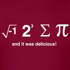 I Ate Sum Pi and it was Delicious T-Shirts