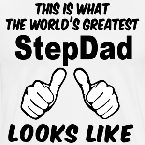 This Is What The World's Greatest StepDad Looks Li T-Shirts - Men's Premium T-Shirt