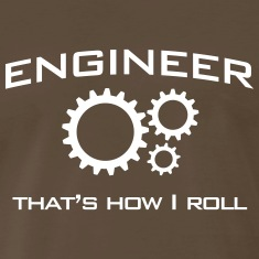 Engineer. That's How I Roll T-Shirts