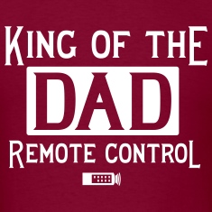 Dad. King of the Remote Control T-Shirts