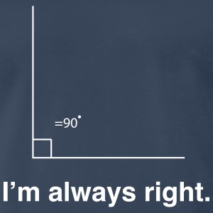 I'm always right math t-shirt T-Shirts - Men's Premium T-Shirt