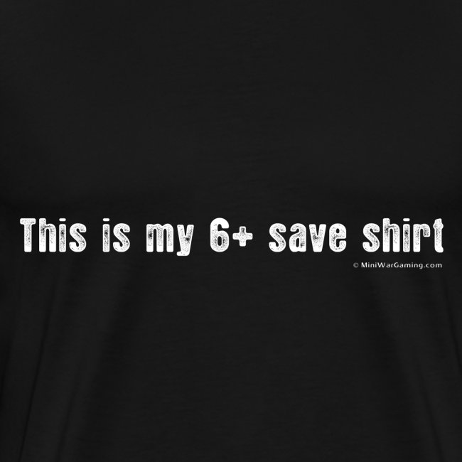 This is my 6+ Save Shirt