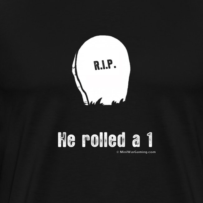 RIP - He Rolled a 1