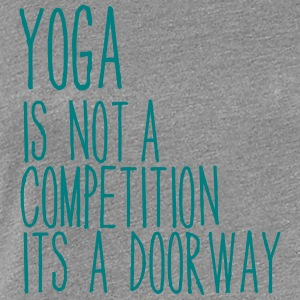 yoga is a doorway 2 Women's T-Shirts - Women's Premium T-Shirt