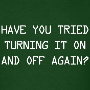 Have you tried turning it on and off again? T-Shirts - Men's T-Shirt