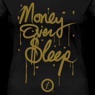 Design ~ Money Over Sleep [metallic gold]