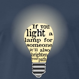 Light a lamp for someone & brighten your own path - Men's Premium T-Shirt