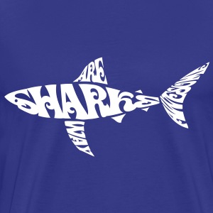 Letter Art: Sharks are way awesome - Men's Premium T-Shirt