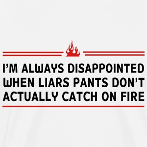 Liars pants don't catch on fire T-Shirts - Men's Premium T-Shirt