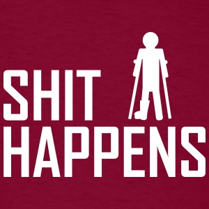 shit happens broken leg T-Shirts - Men's T-Shirt