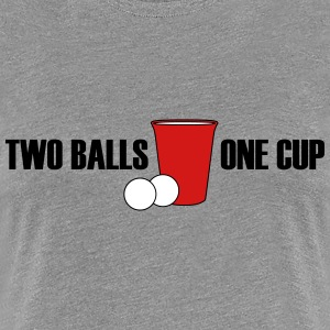 Beer Pong...Two Balls, One Cup - Women's Premium T-Shirt