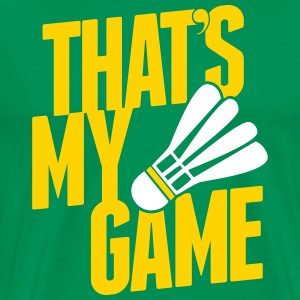 badminton - that's my game T-Shirts - Men's Premium T-Shirt