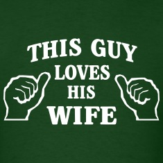 This Guy Loves His Wife T-Shirts