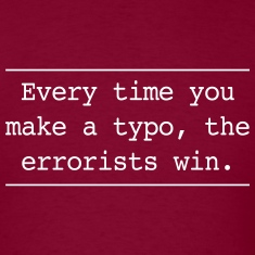 Every time you make a typo errorsts win T-Shirts
