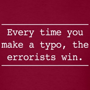 Every time you make a typo errorsts win T-Shirts - Men's T-Shirt