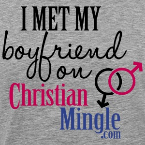I Met My Boyfriend on ChristianMingle.com T-Shirts - Men's Premium T-Shirt