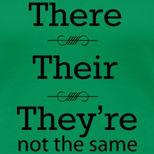 There, Their, They're not the same Women's T-Shirts - Women's Premium T-Shirt