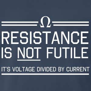 Resistance is not futile T-Shirts - Men's Premium T-Shirt