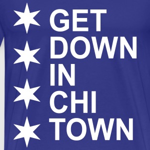 Get Down in Chi Town T-Shirts - Men's Premium T-Shirt